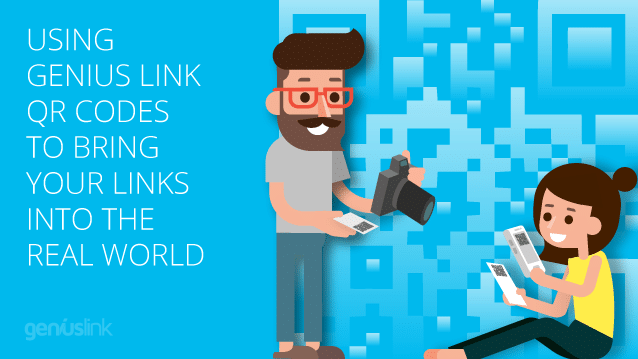 Using Geniuslink QR Codes to bring your links into the real world