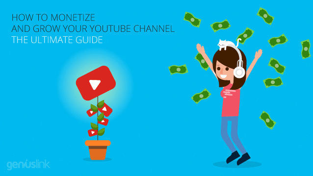 The Ultimate Guide to Monetize and Grow your YouTube Channel