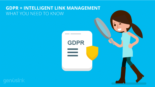 GDPR + Intelligent Link Management