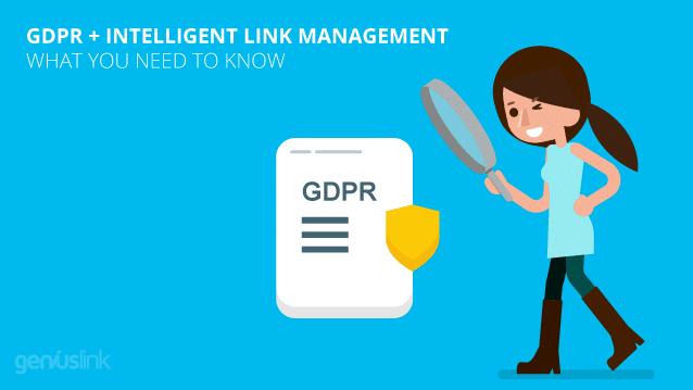 GDPR + Intelligent Link Management