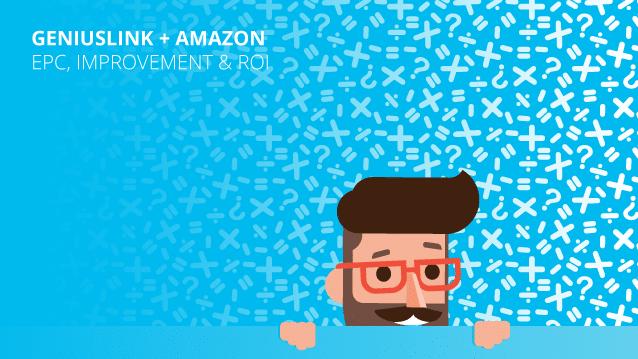 Geniuslink + Amazon: EPC, Improvement & ROI